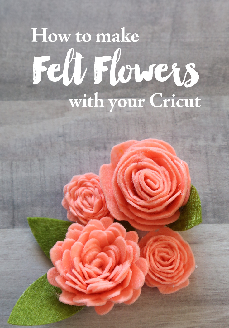 How To Make Felt Flowers With Your Cricut Weekend Craft